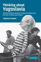 Thinking about Yugoslavia: Scholarly Debates about the Yugoslav Breakup and the Wars in Bosnia and…