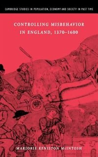 Controlling Misbehavior in England, 1370-1600