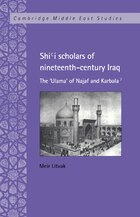 Shii Scholars of Nineteenth-Century Iraq: The Ulama of Najaf and Karbala