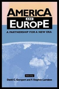 America And Europe: A Partnership for a New Era by David C. Gompert