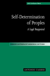 Self-determination Of Peoples: A Legal Reappraisal