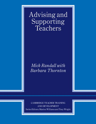 Advising and Supporting Teachers by Mick Randall