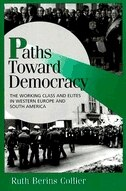 Paths Toward Democracy: The Working Class and Elites in Western Europe and South America