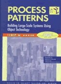 Process Patterns: Building Large-scale Systems Using Object Technology