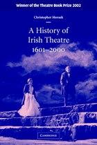 A History of Irish Theatre 1601-2000