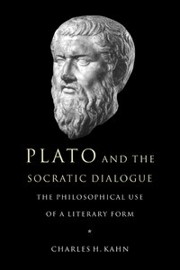 Plato and the Socratic Dialogue: The Philosophical Use of a Literary Form