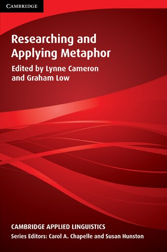Cambridge Applied Linguistics - Researching and Applying Metaphor de Lynne Cameron