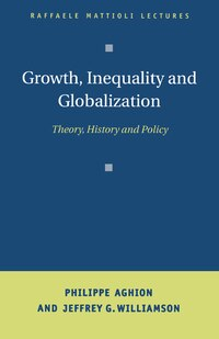 Growth, Inequality, and Globalization: Theory, History, and Policy
