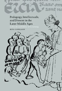 Pedagogy, Intellectuals, and Dissent in the Later Middle Ages: Lollardy and Ideas of Learning