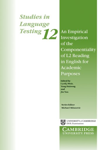 An Empirical Investigation of the Componentiality of L2 Reading in English for Academic Purposes: Studies in Language Testing 12 by Cyril Weir