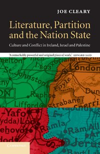 Literature, Partition and the Nation-State: Culture and Conflict in Ireland, Israel and Palestine