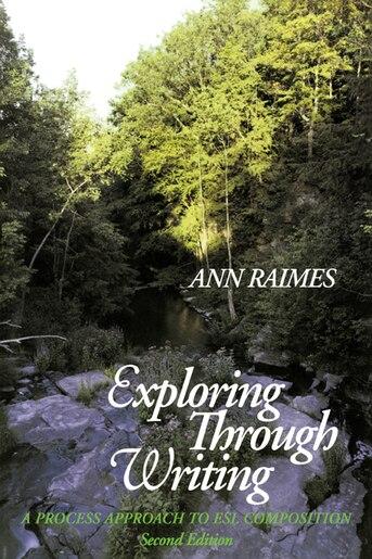Exploring Through Writing: A Process Approach To Esl Composition by Ann Raimes