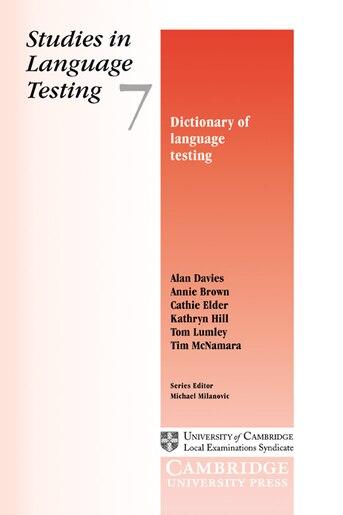 Studies in Language Testing 7: Dictionary of Language Testing: Studies in Language Testing 7 de Alan Davies