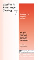 Studies in Language Testing 7: Dictionary of Language Testing: Studies in Language Testing 7