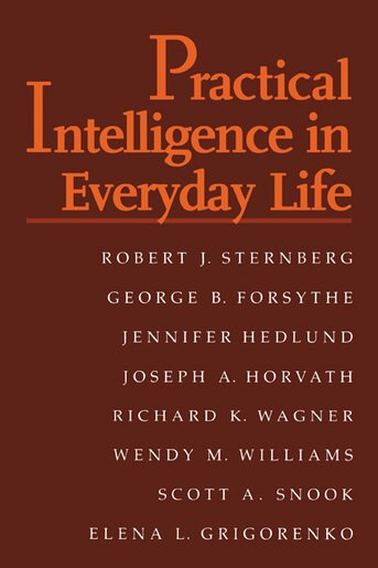 Practical Intelligence In Everyday Life by Robert J. Sternberg
