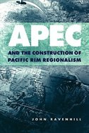 Apec And The Construction Of Pacific Rim Regionalism: The Construction of Pacific Rim Regionalism