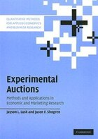Experimental Auctions: Methods And Applications In Economic And Marketing Research