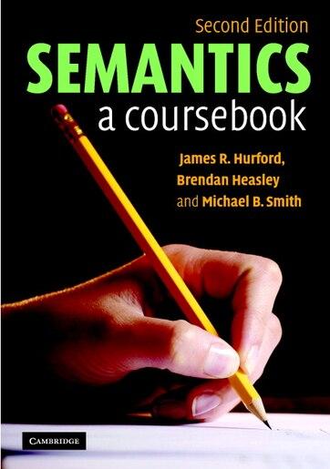 Semantics: A Coursebook by James R. Hurford