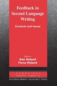 Feedback in Second Language Writing: Contexts and Issues by Ken Hyland
