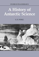 A History of Antarctic Science: HIST OF ANTARCTIC SCIENCE