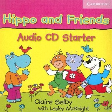 Hippo and Friends Starter Audio CD by Claire Selby