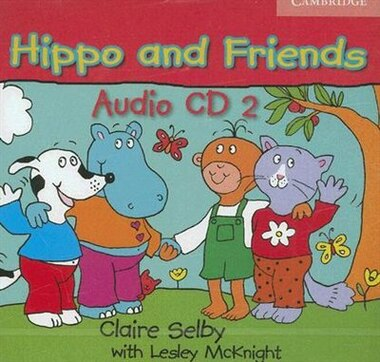 Hippo and Friends 2 Audio CD by Claire Selby