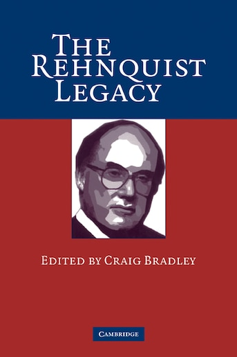 The Rehnquist Legacy by Craig Bradley