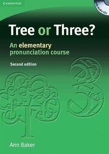 Tree or Three? Students Book and Audio CD: An Elementary Pronunciation Course by Ann Baker