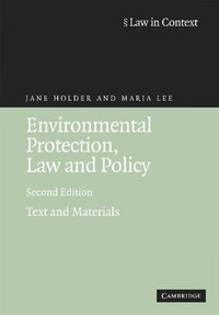 Environmental Protection, Law And Policy: Text And Materials
