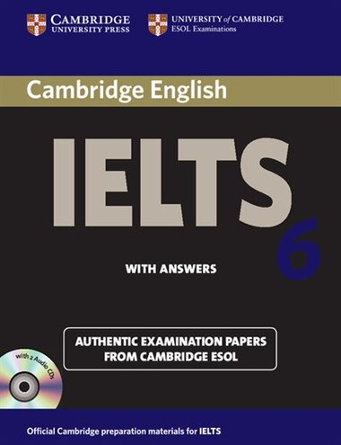Cambridge Ielts 6 Self-study Pack: Examination Papers From University Of Cambridge Esol Examinations by Cambridge ESOL