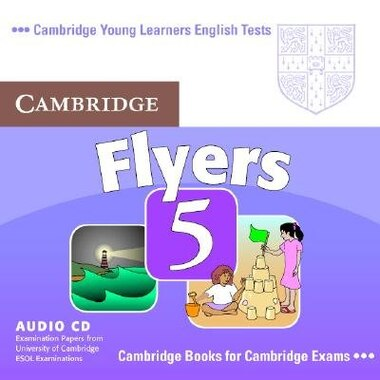 Cambridge Young Learners English Tests Flyers 5 Audio CD: Examination Papers From The University Of Cambridge Esol Examinations by Cambridge ESOL