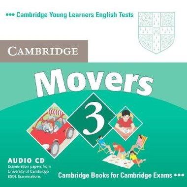 Cambridge Young Learners English Tests Movers 3 Audio CD: Examination Papers From The University Of Cambridge Esol Examinations by Cambridge ESOL