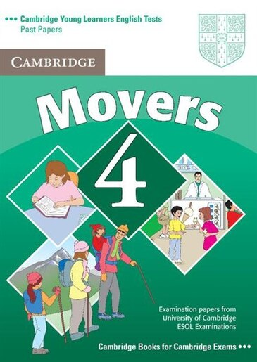 Cambridge Young Learners English Tests Movers 4 Students Book: Examination Papers From The University Of Cambridge Esol Examinations by Esol Cambridge ESOL