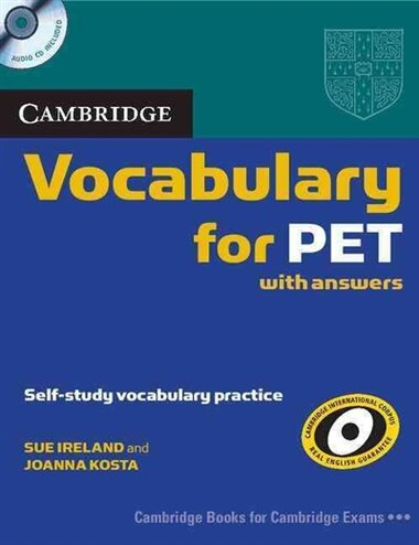 Cambridge Vocabulary for PET with Answers and Audio CD by Sue Ireland