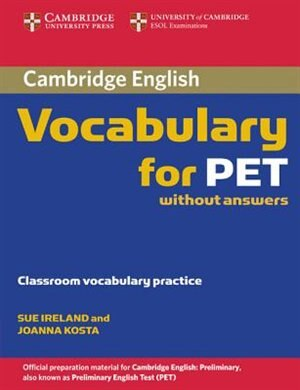 Cambridge English - Vocabulary for PET without Answers de Sue Ireland