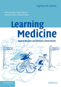 Book Learning Medicine: How to Become and Remain a Good Doctor by Peter Richards