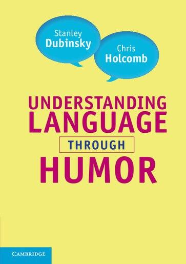 Understanding Language through Humor by Stanley Dubinsky