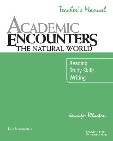 Academic Encounters: The Natural World Teachers Manual: Reading, Study Skills, and Writing by Jennifer Wharton