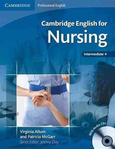 Cambridge English for Nursing Intermediate Plus Students Book with Audio CDs (2) by Virginia Allum