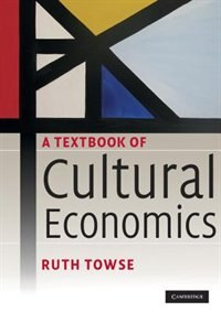 Book A Textbook of Cultural Economics by Ruth Towse