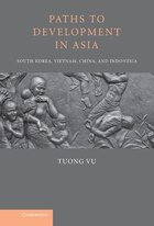 Paths to Development in Asia: South Korea, Vietnam, China, and Indonesia