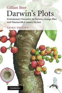 Darwins Plots: Evolutionary Narrative in Darwin, George Eliot and Nineteenth-Century Fiction