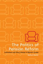 The Politics Of Pension Reform: Institutions and Policy Change in Western Europe