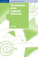 Cambridge Language Teaching Library - The Dynamics of the Language Classroom