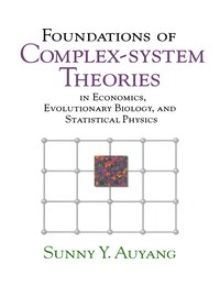 Foundations of Complex-system Theories: In Economics, Evolutionary Biology, and Statistical Physics