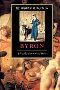 The Cambridge Companion to Byron by Drummond Bone