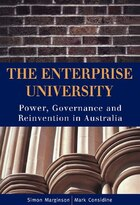 The Enterprise University: Power, Governance and Reinvention in Australia