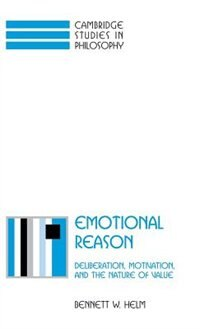 Emotional Reason: Deliberation, Motivation, and the Nature of Value