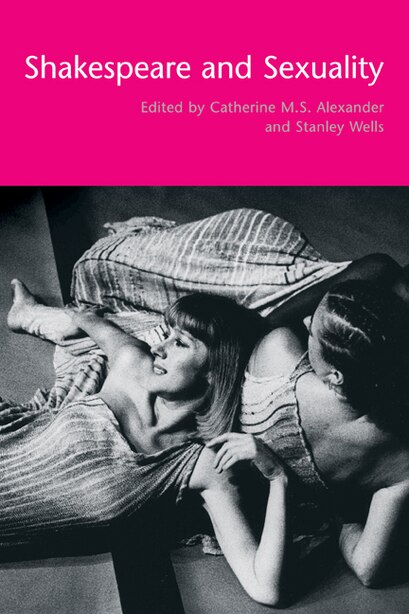 Shakespeare and Sexuality by Catherine M. S. Alexander
