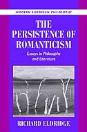 The Persistence of Romanticism: Essays in Philosophy and Literature